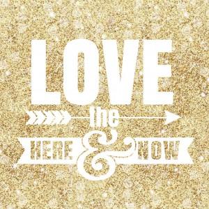 LoveTheHereAndNow